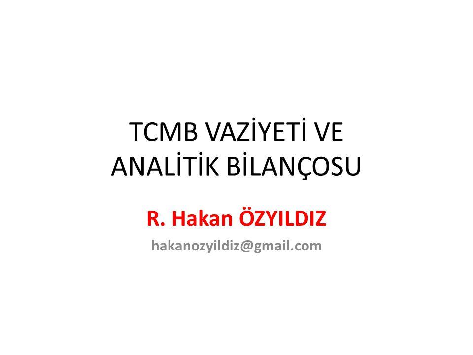 TCMB VAZİYETİ VE ANALİTİK BİLANÇOSU