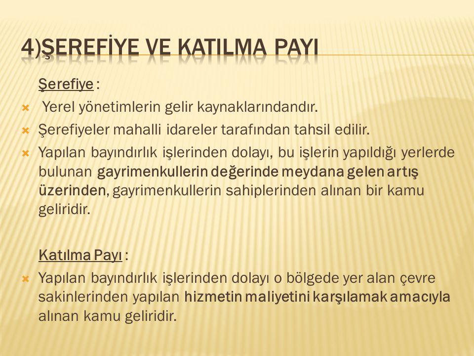 4)ŞEREFİYE VE KATILMA PAYI
