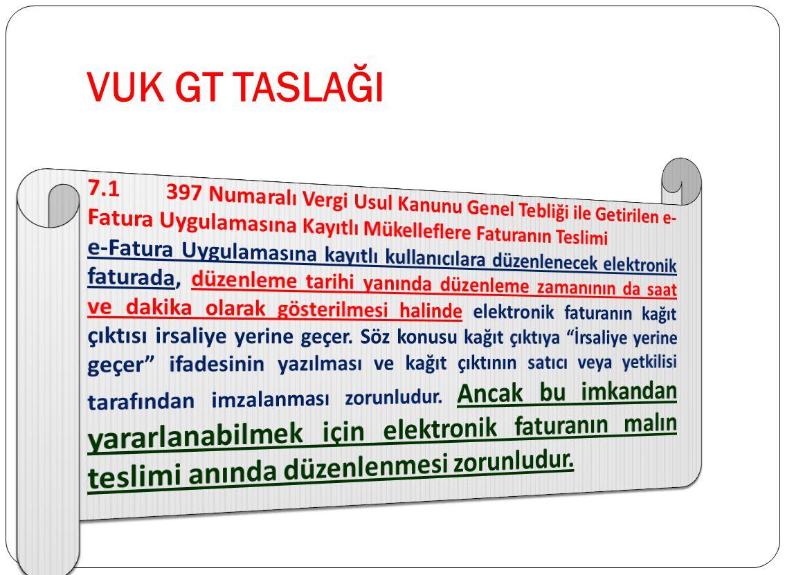 VUK GT TASLAĞI 7.1 397 Numaralı Vergi Usul Kanunu Genel Tebliği ile Getirilen e-Fatura Uygulamasına Kayıtlı Mükelleflere Faturanın Teslimi.