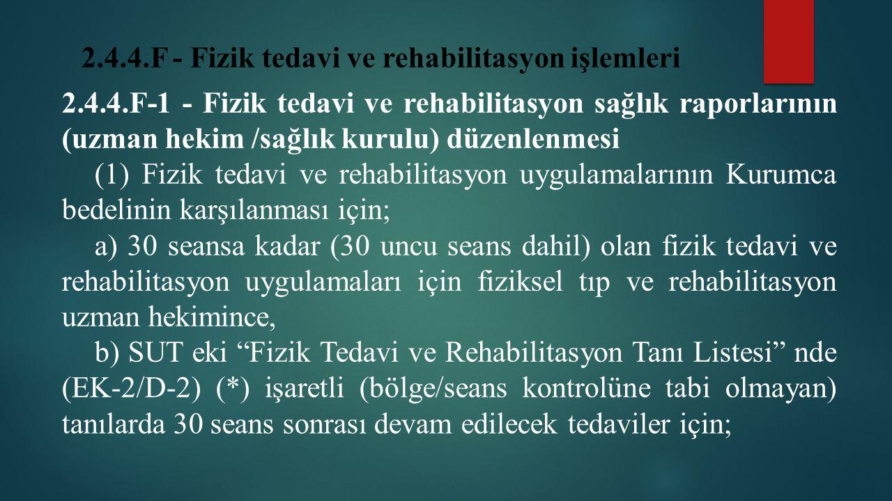 2.4.4.F - Fizik tedavi ve rehabilitasyon işlemleri