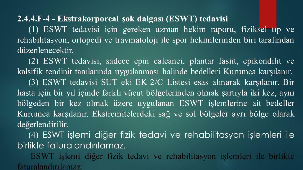 2.4.4.F-4 - Ekstrakorporeal şok dalgası (ESWT) tedavisi