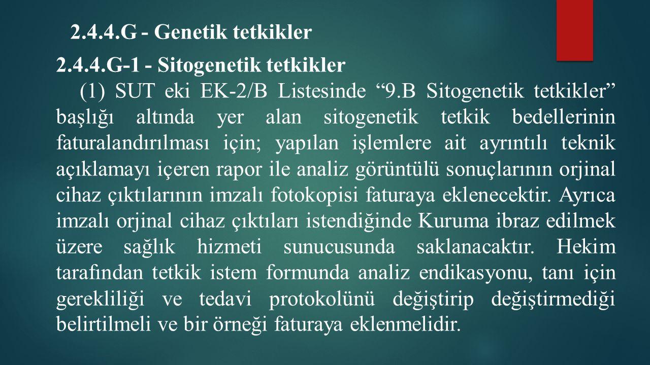 2.4.4.G - Genetik tetkikler 2.4.4.G-1 - Sitogenetik tetkikler.