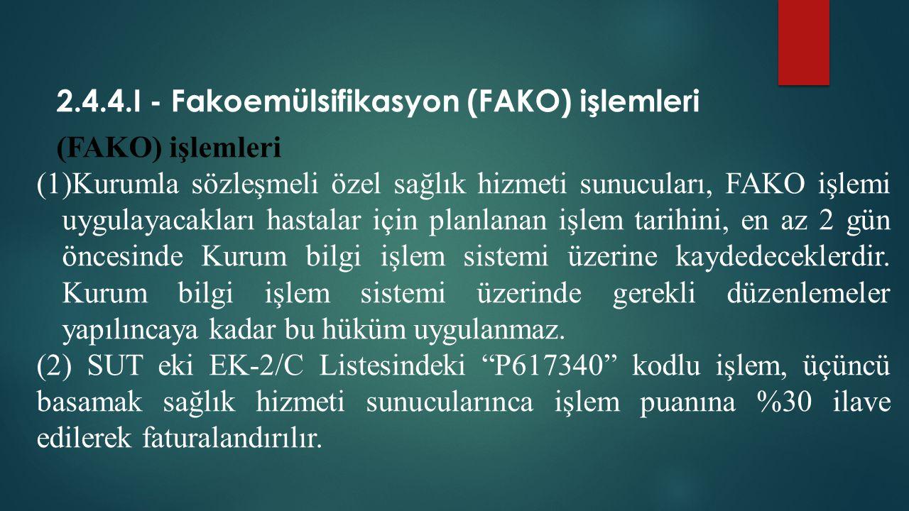 2.4.4.I - Fakoemülsifikasyon (FAKO) işlemleri