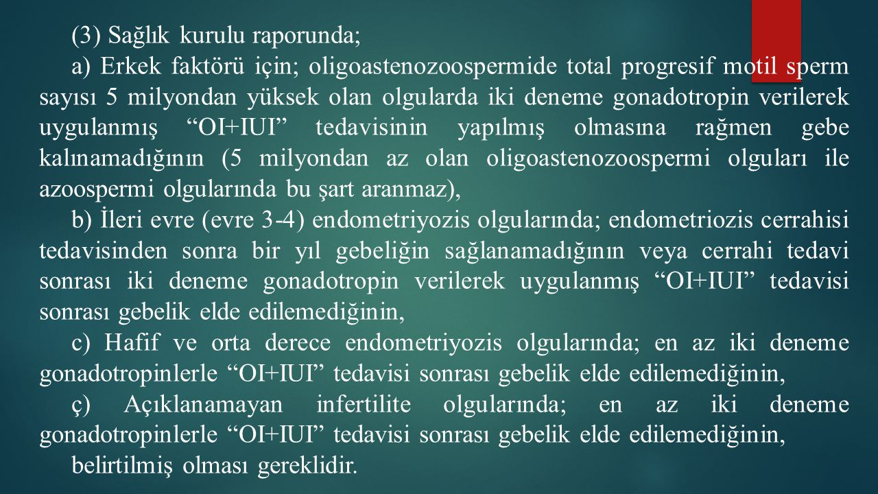 (3) Sağlık kurulu raporunda;