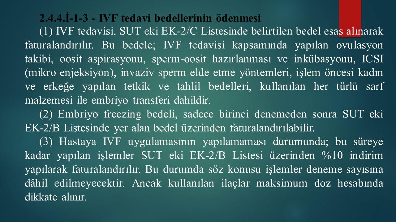 2.4.4.İ-1-3 - IVF tedavi bedellerinin ödenmesi