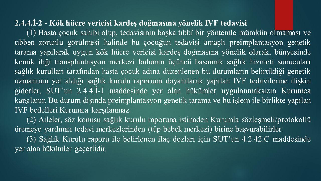 2.4.4.İ-2 - Kök hücre vericisi kardeş doğmasına yönelik IVF tedavisi