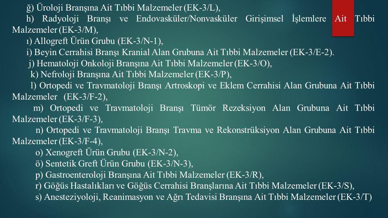 ğ) Üroloji Branşına Ait Tıbbi Malzemeler (EK-3/L),
