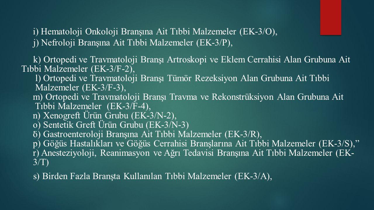 i) Hematoloji Onkoloji Branşına Ait Tıbbi Malzemeler (EK-3/O),