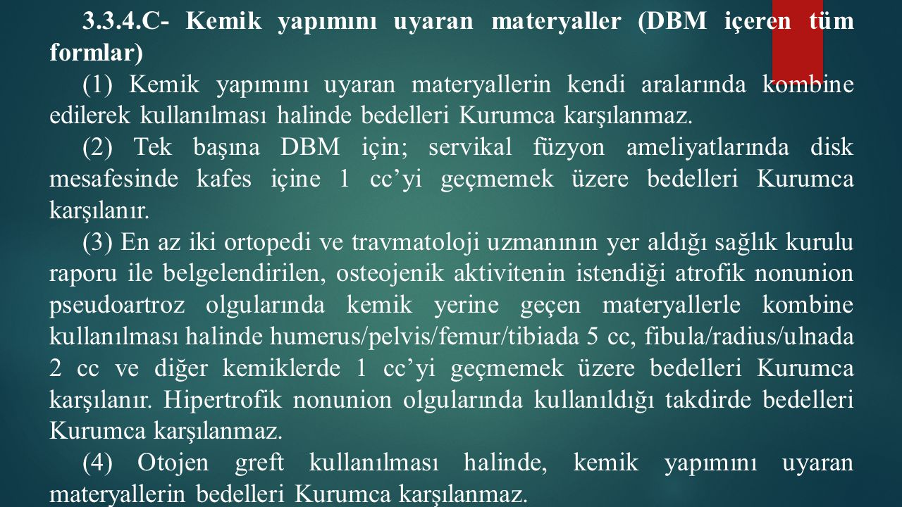 3.3.4.C- Kemik yapımını uyaran materyaller (DBM içeren tüm formlar)