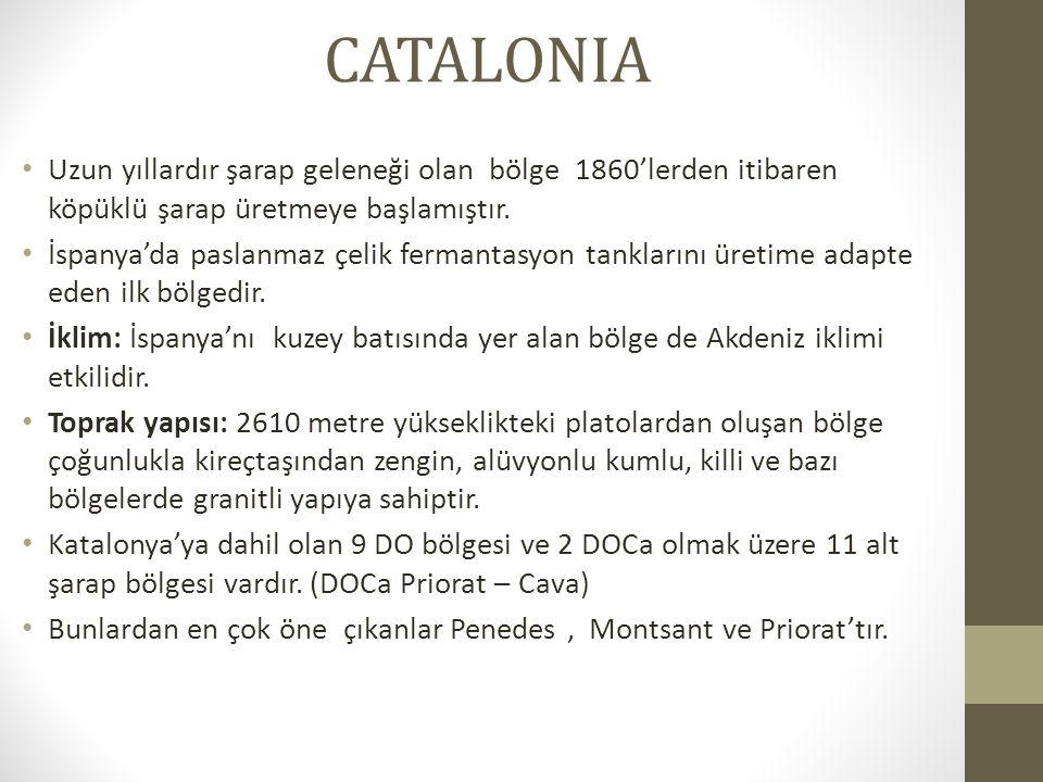 CATALONIA Uzun yıllardır şarap geleneği olan bölge 1860'lerden itibaren köpüklü şarap üretmeye başlamıştır.