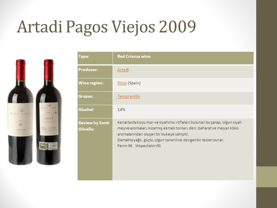 Artadi Pagos Viejos 2009 Type: Red Crianza wine Producer: Artadi
