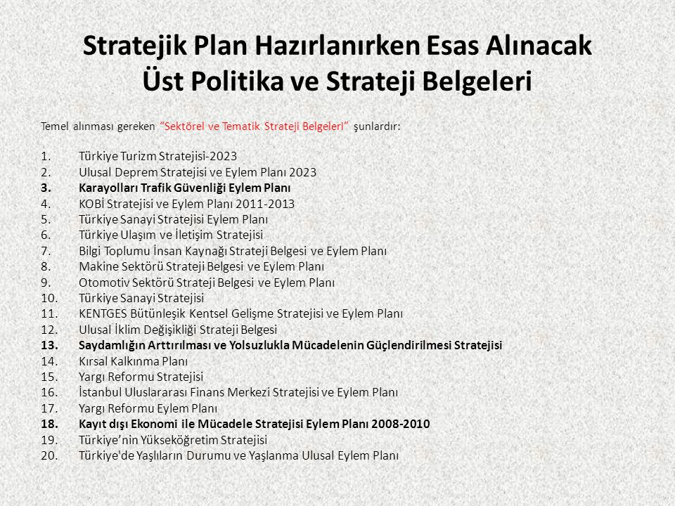 Stratejik Plan Hazırlanırken Esas Alınacak Üst Politika ve Strateji Belgeleri