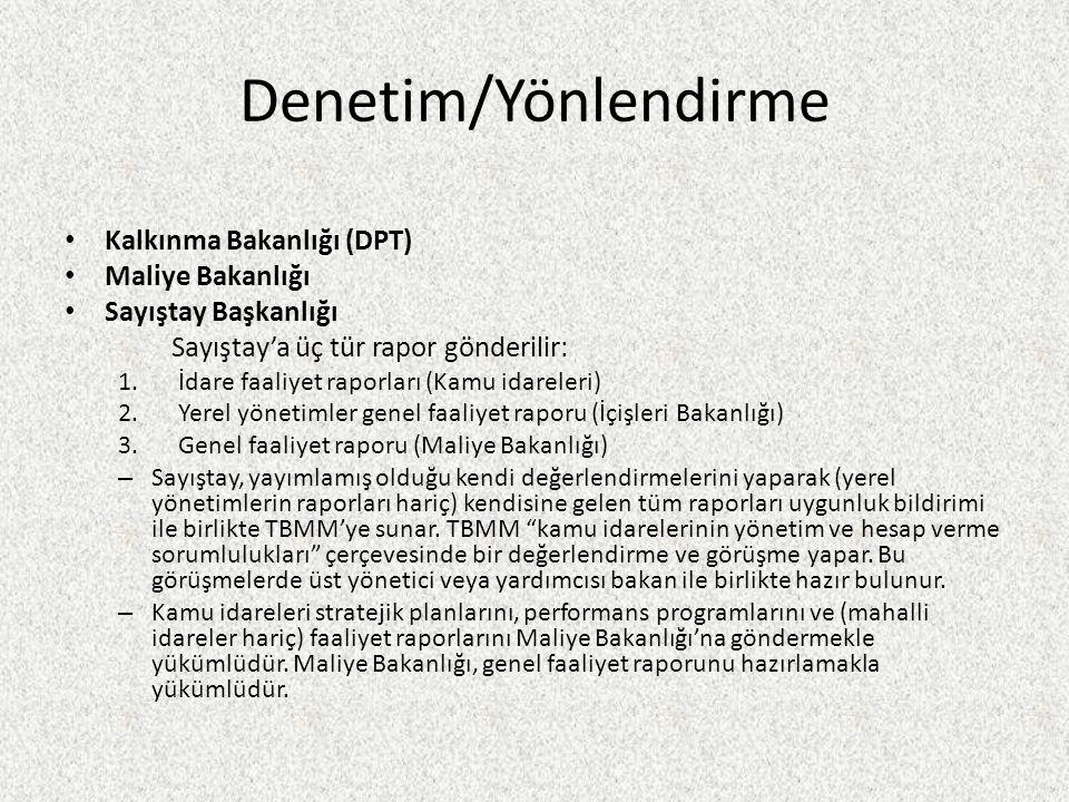 Denetim/Yönlendirme Kalkınma Bakanlığı (DPT) Maliye Bakanlığı