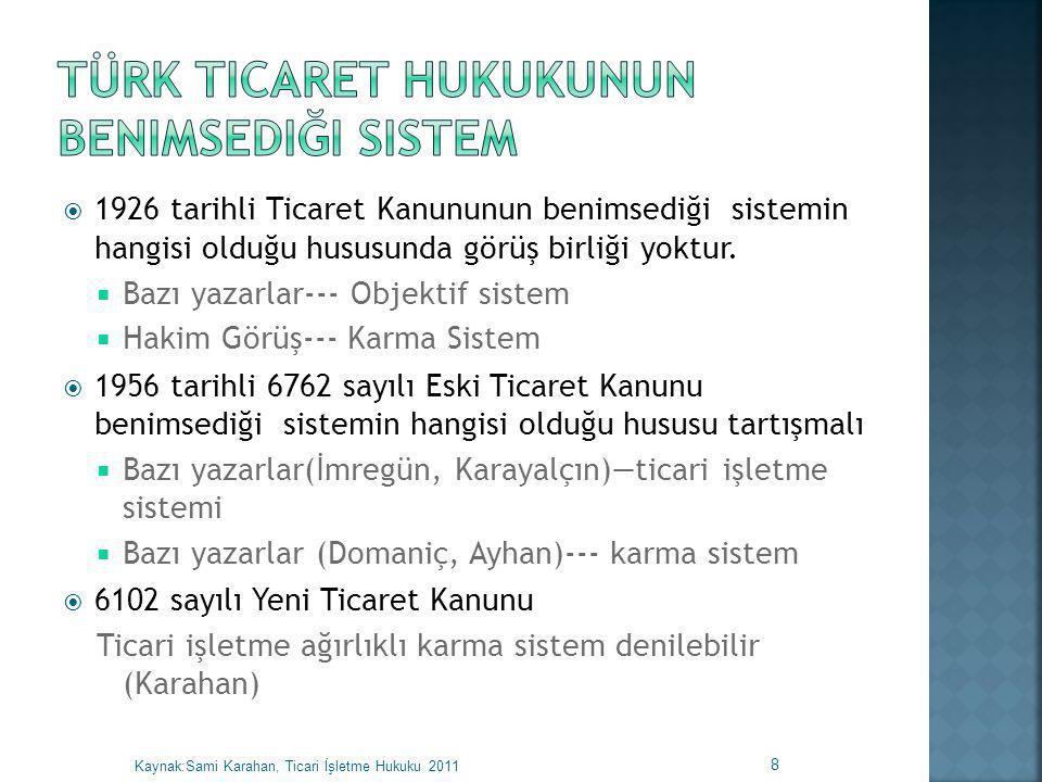 Türk Ticaret Hukukunun Benimsediği Sistem