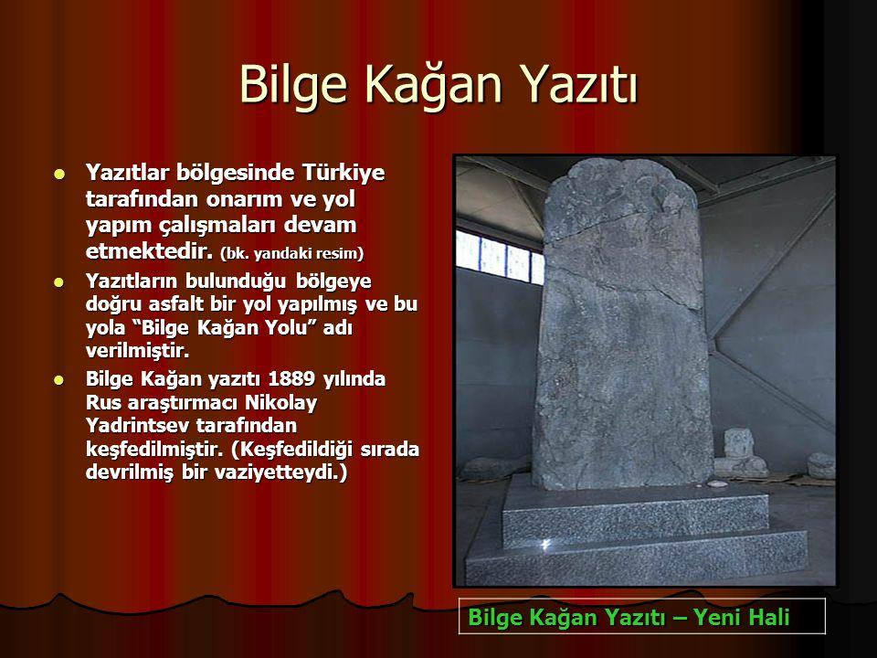 Bilge Kağan Yazıtı Yazıtlar bölgesinde Türkiye tarafından onarım ve yol yapım çalışmaları devam etmektedir. (bk. yandaki resim)
