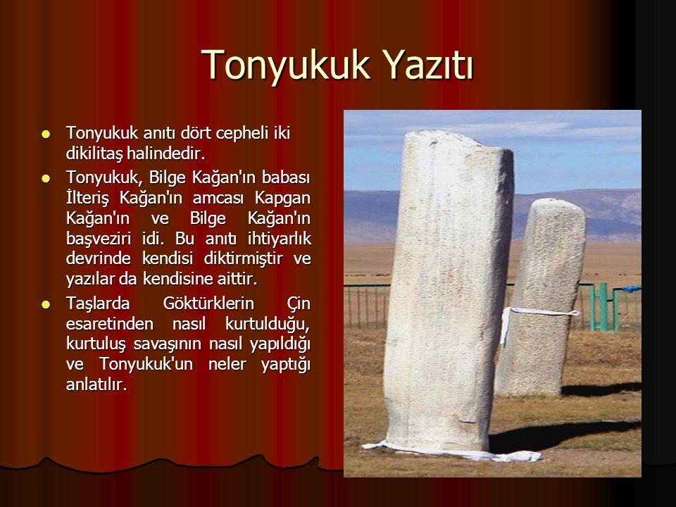 Tonyukuk Yazıtı Tonyukuk anıtı dört cepheli iki dikilitaş halindedir.