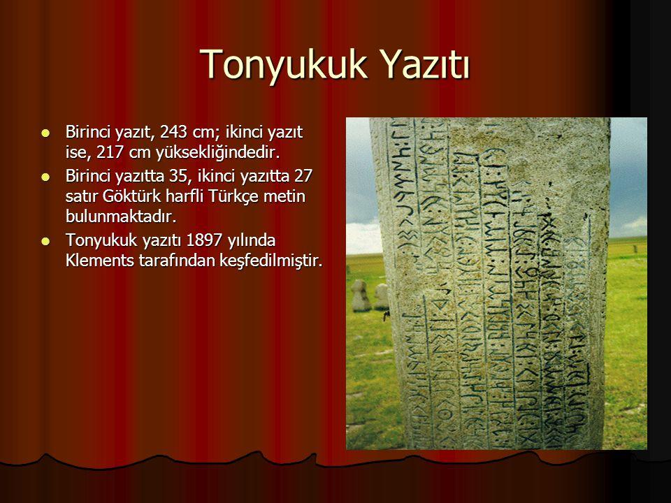 Tonyukuk Yazıtı Birinci yazıt, 243 cm; ikinci yazıt ise, 217 cm yüksekliğindedir.