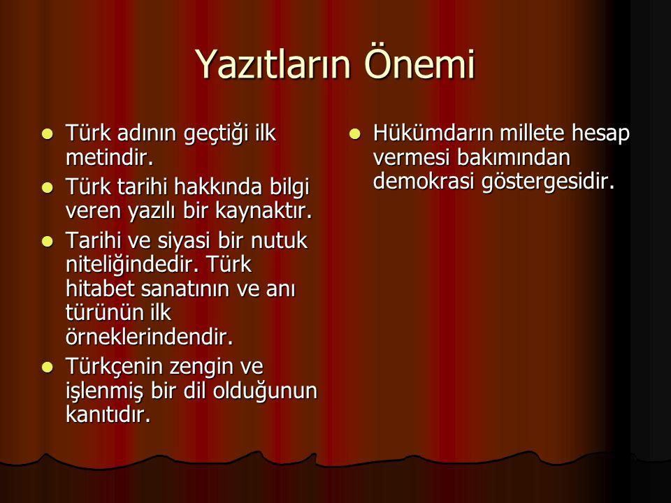 Yazıtların Önemi Türk adının geçtiği ilk metindir.