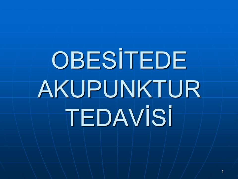 OBESİTEDE AKUPUNKTUR TEDAVİSİ