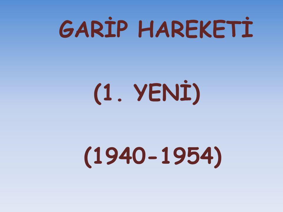 GARİP HAREKETİ (1. YENİ) (1940-1954)