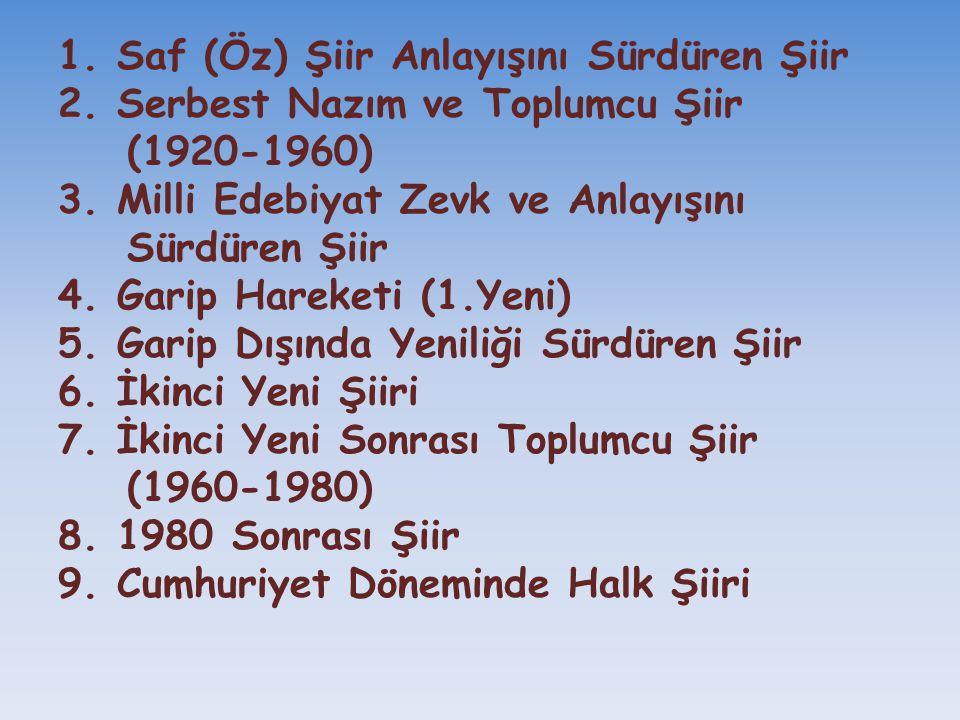 1. Saf (Öz) Şiir Anlayışını Sürdüren Şiir