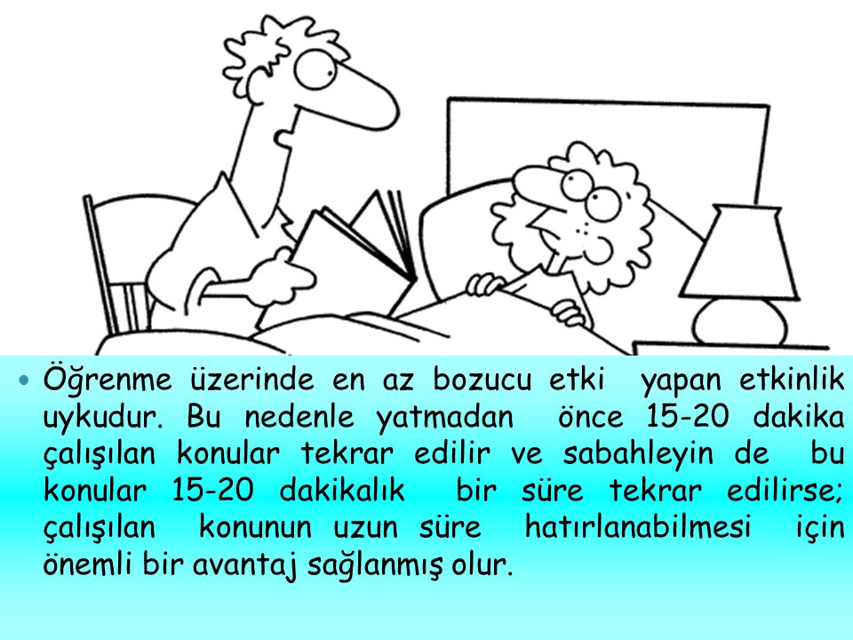 Öğrenme üzerinde en az bozucu etki yapan etkinlik uykudur