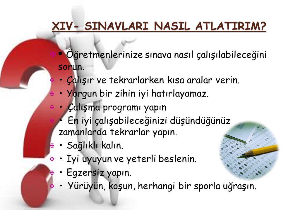 XIV- SINAVLARI NASIL ATLATIRIM