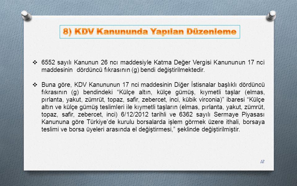 8) KDV Kanununda Yapılan Düzenleme