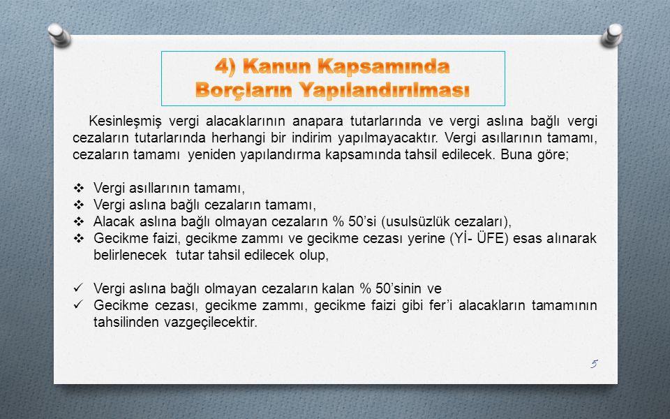 4) Kanun Kapsamında Borçların Yapılandırılması