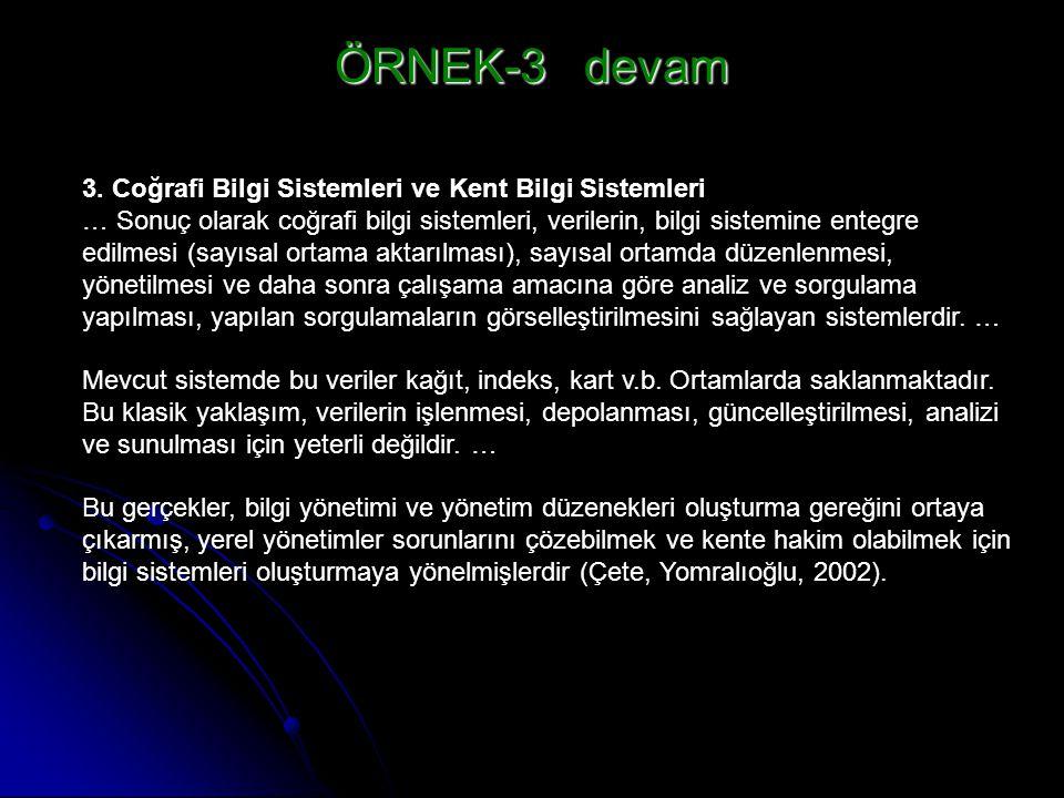 ÖRNEK-3 devam 3. Coğrafi Bilgi Sistemleri ve Kent Bilgi Sistemleri