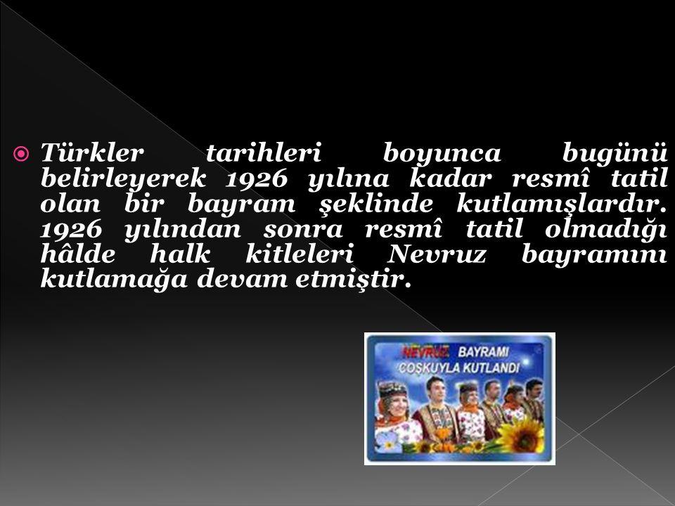 Türkler tarihleri boyunca bugünü belirleyerek 1926 yılına kadar resmî tatil olan bir bayram şeklinde kutlamışlardır.