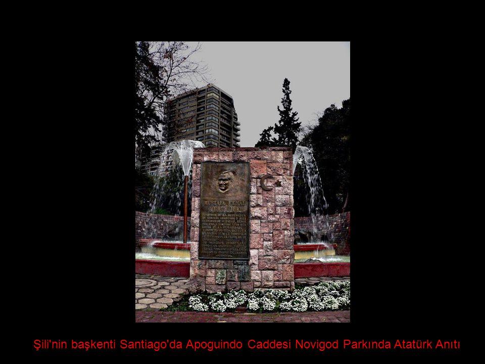 Şili nin başkenti Santiago da Apoguindo Caddesi Novigod Parkında Atatürk Anıtı