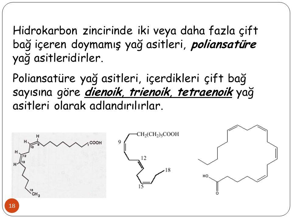 Hidrokarbon zincirinde iki veya daha fazla çift bağ içeren doymamış yağ asitleri, poliansatüre yağ asitleridirler.