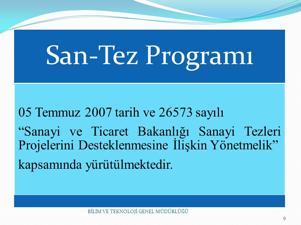 San-Tez Programı 05 Temmuz 2007 tarih ve 26573 sayılı