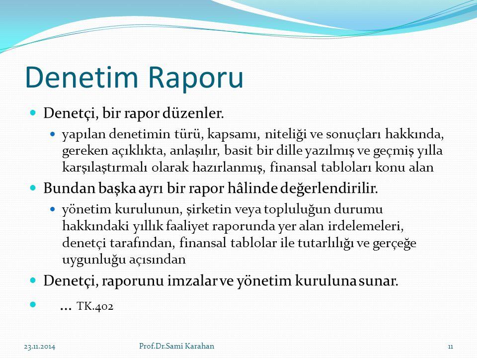 Denetim Raporu … TK.402 Denetçi, bir rapor düzenler.