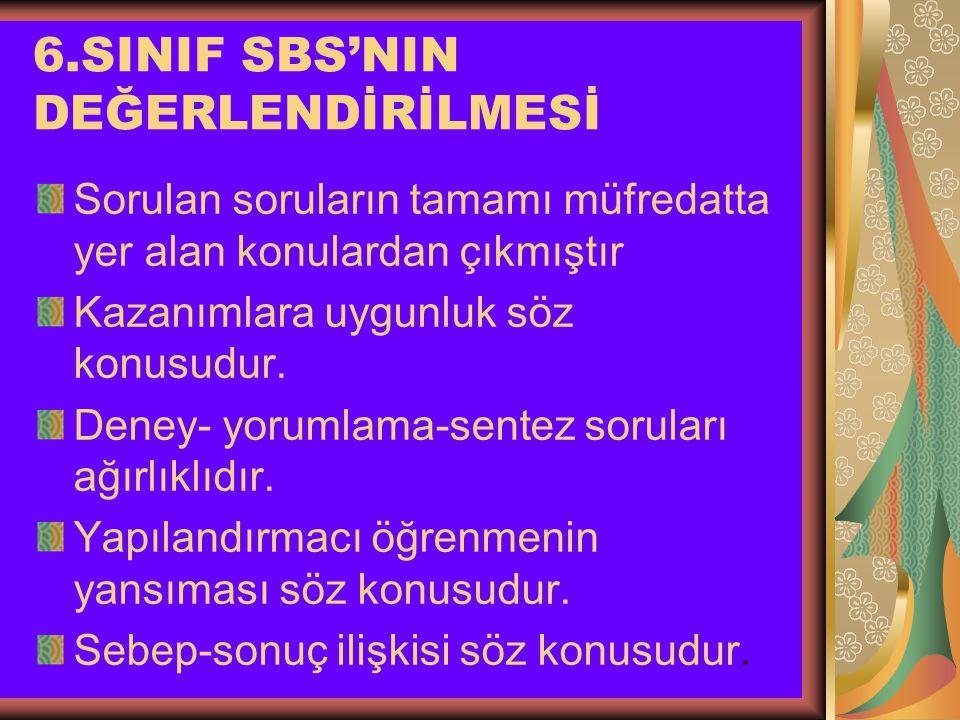 6.SINIF SBS'NIN DEĞERLENDİRİLMESİ