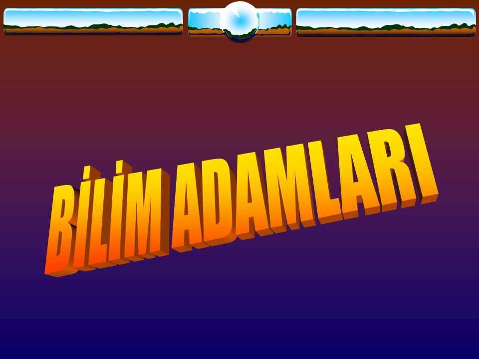 BİLİM ADAMLARI