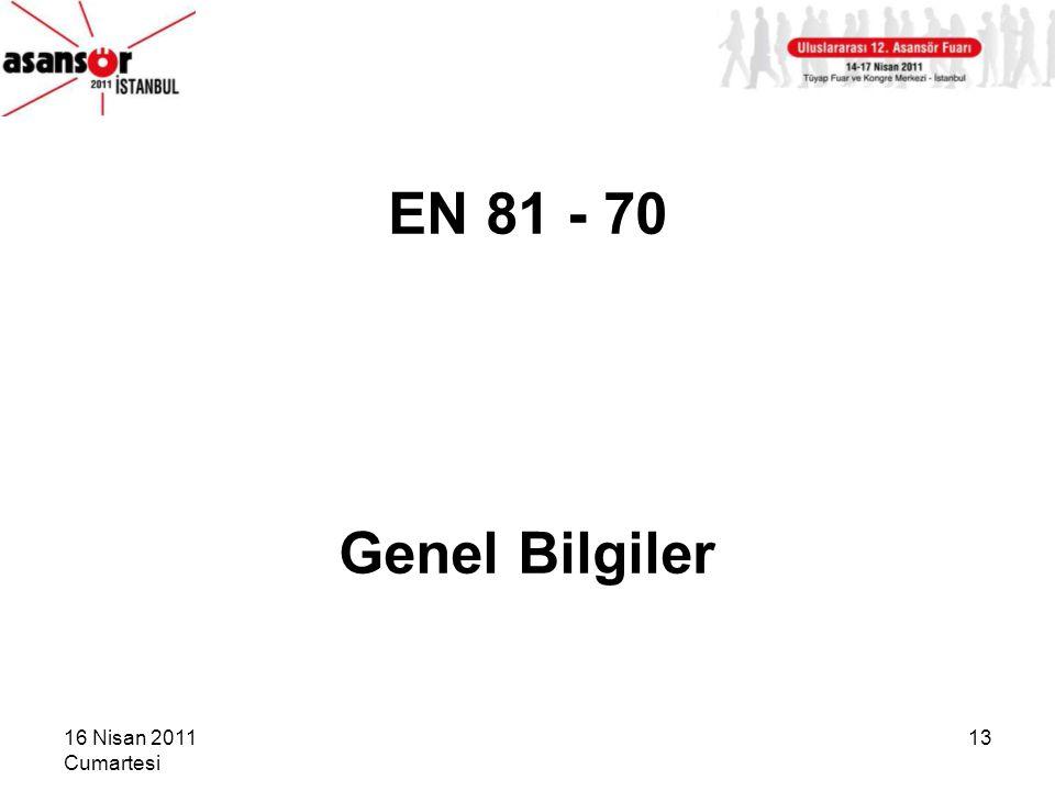 EN 81 - 70 Genel Bilgiler 16 Nisan 2011 Cumartesi