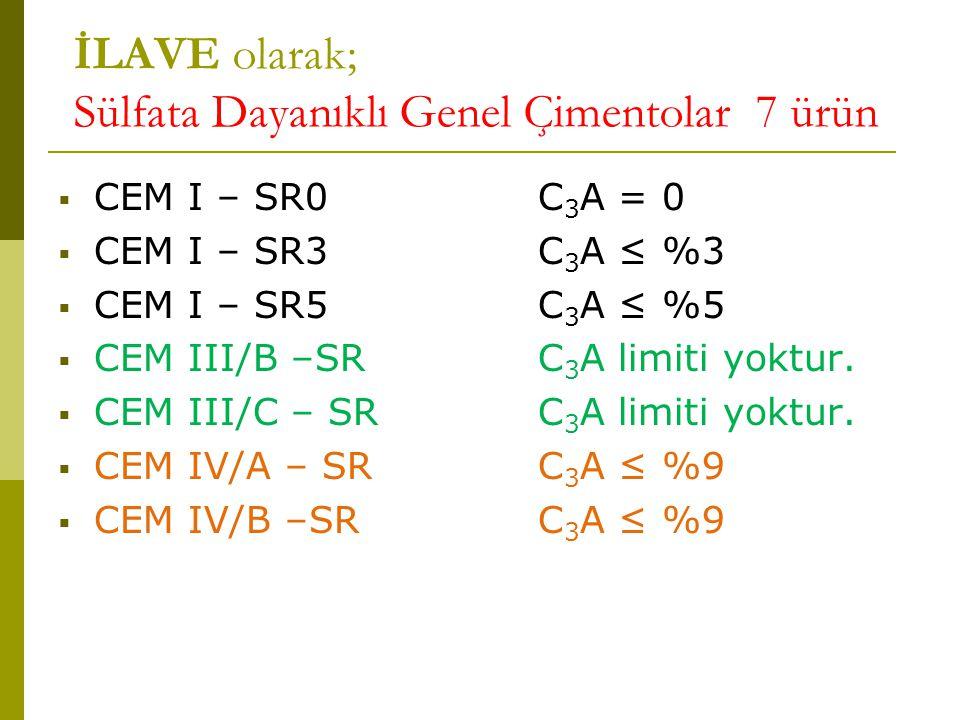 İLAVE olarak; Sülfata Dayanıklı Genel Çimentolar 7 ürün