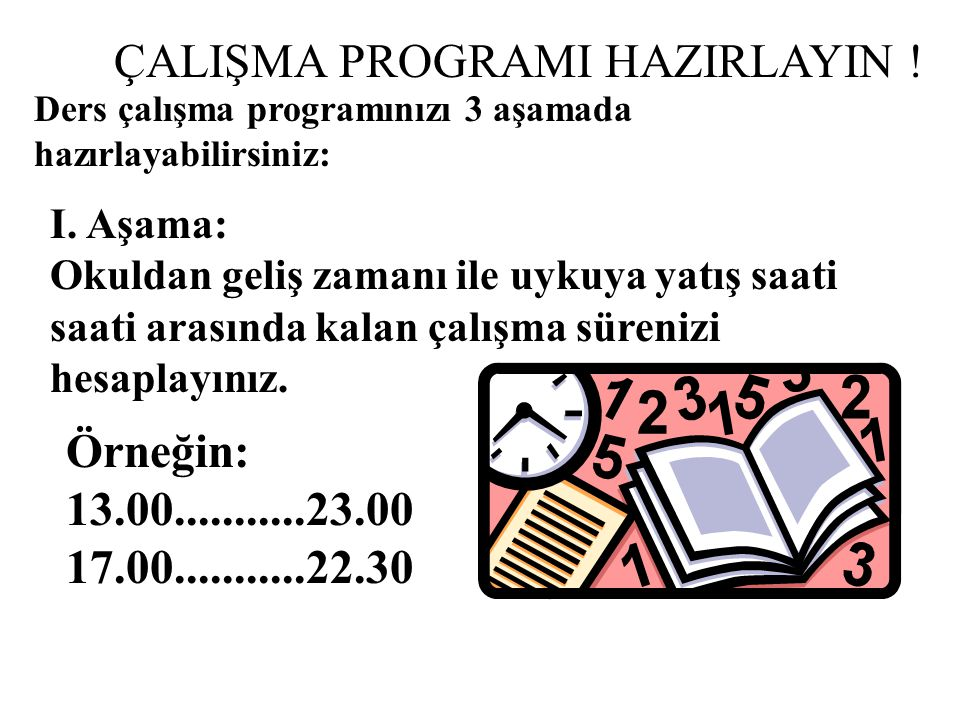ÇALIŞMA PROGRAMI HAZIRLAYIN !