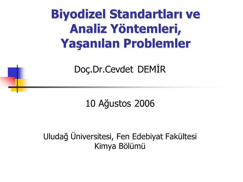 Biyodizel Standartları ve Analiz Yöntemleri, Yaşanılan Problemler