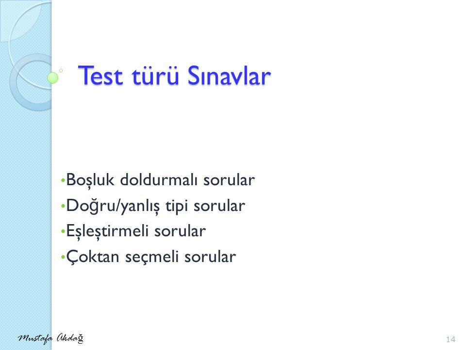 Test türü Sınavlar Boşluk doldurmalı sorular Doğru/yanlış tipi sorular