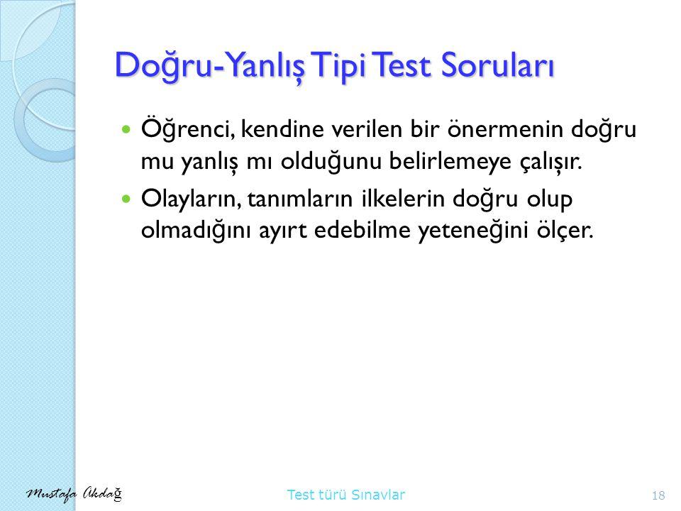Doğru-Yanlış Tipi Test Soruları