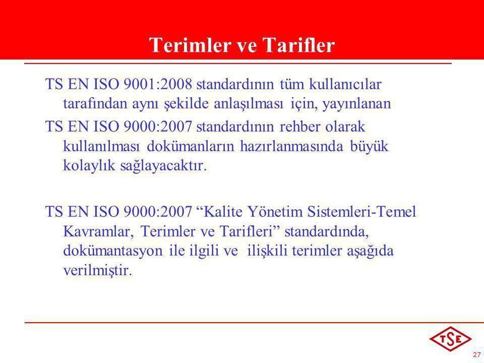 Terimler ve Tarifler TS EN ISO 9001:2008 standardının tüm kullanıcılar tarafından aynı şekilde anlaşılması için, yayınlanan.