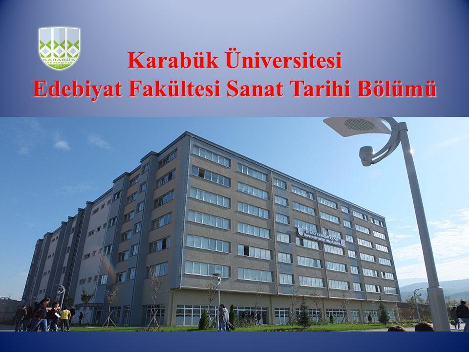 Karabük Üniversitesi Edebiyat Fakültesi Sanat Tarihi Bölümü