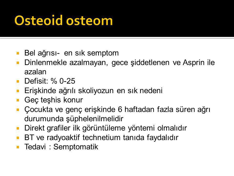 Osteoid osteom Bel ağrısı- en sık semptom