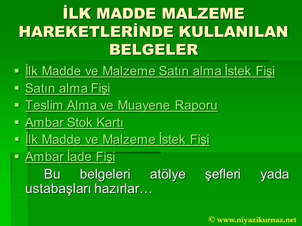 İLK MADDE MALZEME HAREKETLERİNDE KULLANILAN BELGELER