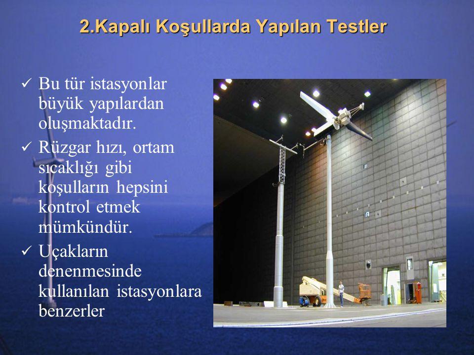 2.Kapalı Koşullarda Yapılan Testler