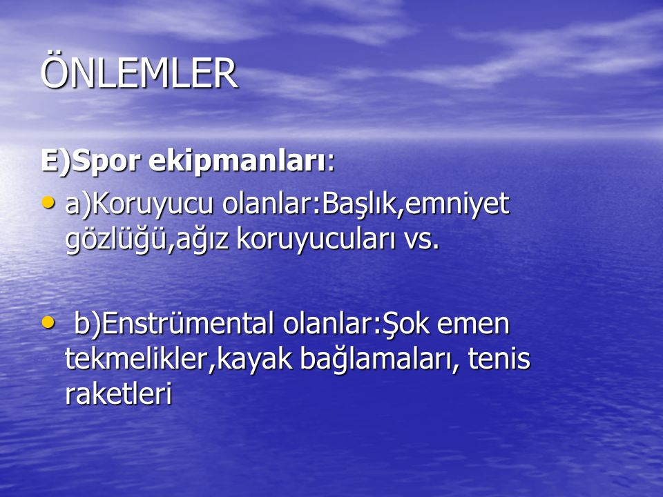 ÖNLEMLER E)Spor ekipmanları:
