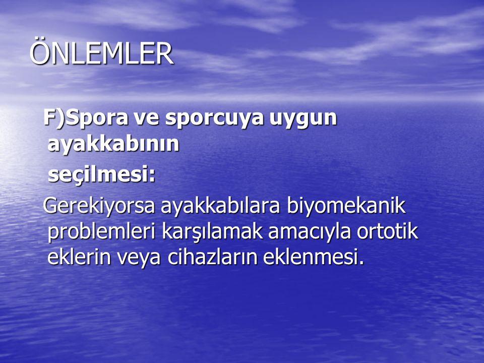 ÖNLEMLER F)Spora ve sporcuya uygun ayakkabının seçilmesi: